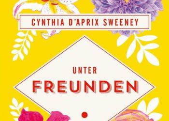 Cynthia D'Aprix Sweeney: Unter Freunden